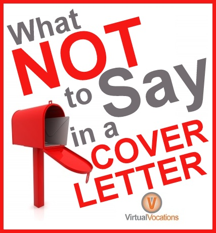 What not to say in a cover letter virtual vocations for What not to put in a cover letter