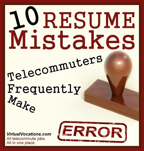 10 Resume Mistakes Telecommuters Frequently Make - Virtual Vocations
