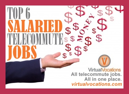 Top 6 Salaried Telecommute Jobs - Virtual Vocations