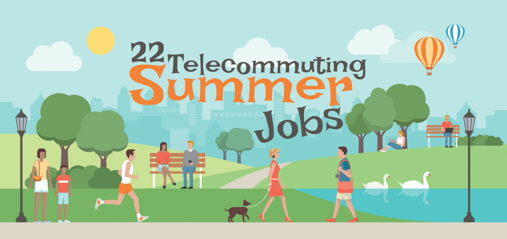 Summer Job Openings: 22 Telecommuting Leads You Can Apply to Today!
