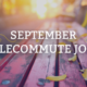 September Telecommute Jobs