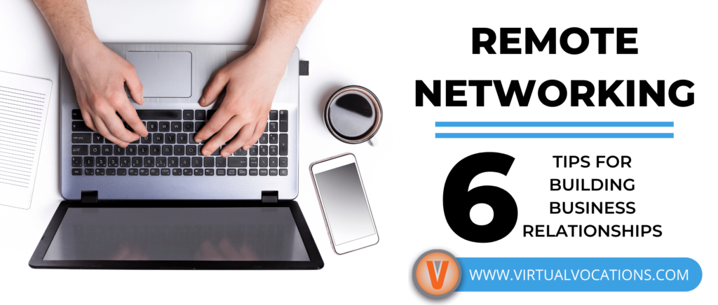 Learn how to build strong business relationships with these remote networking tips.