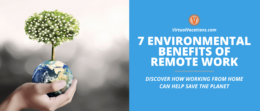 Discover the environmental benefits of remote work in this article.