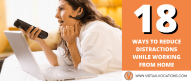 Find out how to reduce distractions while working from home with these tips from Virtual Vocations.