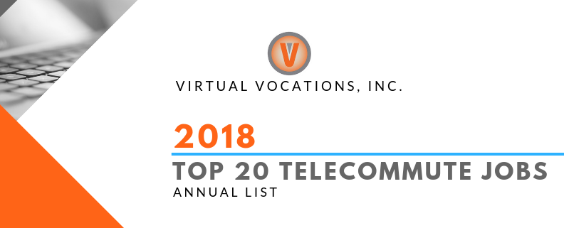 Top 20 Telecommute Jobs Of 2018 Virtual Vocations Inc