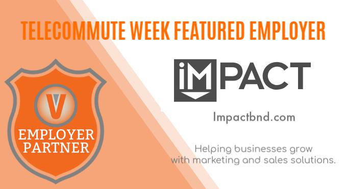Impact Branding and Design Employer Partner Telecommute Week