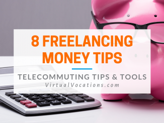 freelancing money tips - Virtual Vocations telecommute and remote jobs