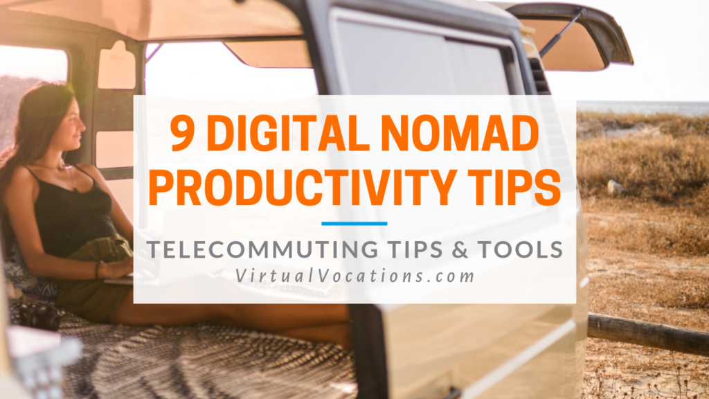 Virtual Vocations - 9 Digital Nomad Productivity Tips - telecommute and remote jobs