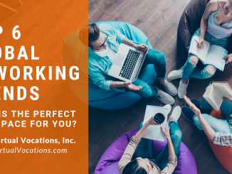 Virtual Vocations - Top 6 Global Coworking Trends