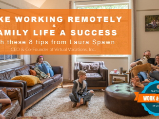 NWFM Laura Spawn 8 Tips for Working Remotely with FAmily