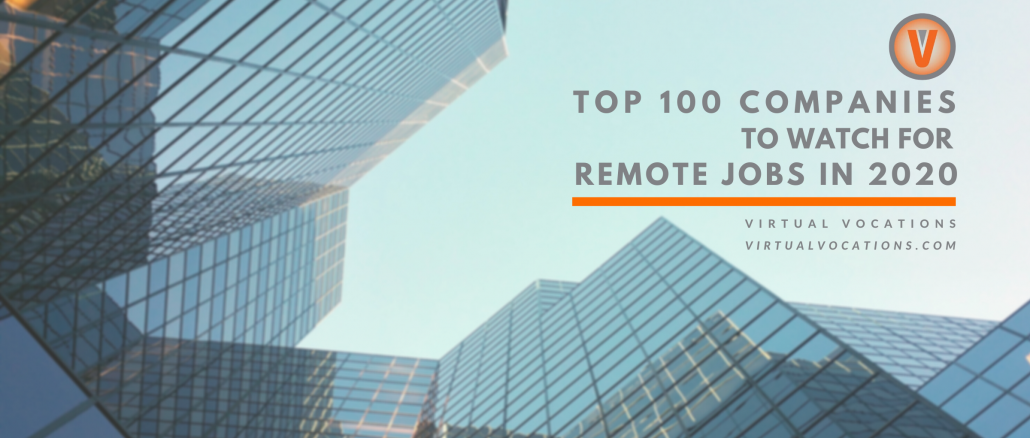 Top 100 Companies to Watch for Remote Jobs in 2020 - Virtual Vocations Report
