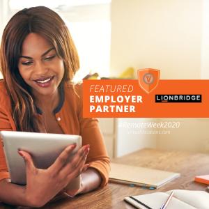 Remote Work Week 2020 Lionbridge Employer Partner