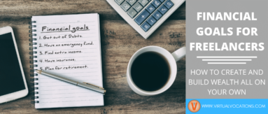 Find out how to build wealth and pay down debt with these financial goals for freelancers.