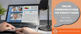 Learn the do's and don'ts of online communications for remote teams with these tips from Virtual Vocations.