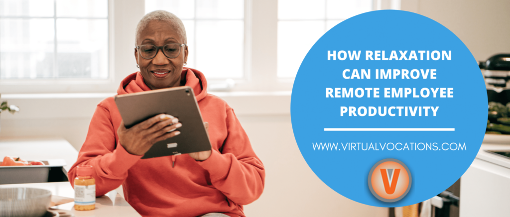 Find out how relaxation can improve remote employee productivity whether you're a boss, contractor, freelancer, or employee.