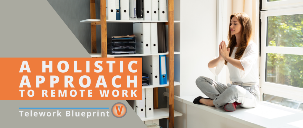 A holistic approach to remote work can help you stay fit when you work from home.