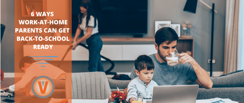 6 Ways Work-at-Home Parents Can Get Back-to-School Ready