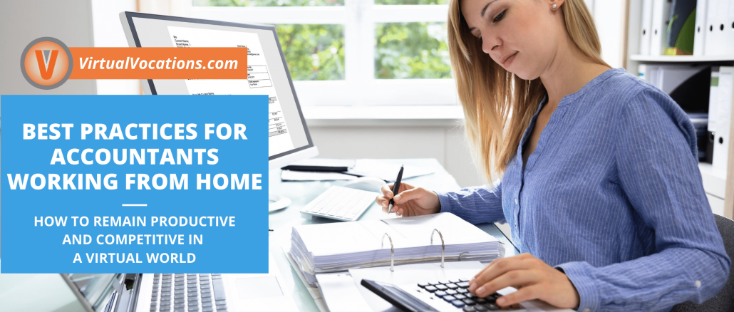 Some of the best practices for accountants working from home are continued education, getting acclimated to the virtual world, and concentrating on productivity.