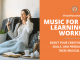 Music for remote learning and work can boost cognitive function, boost productivity, and improve mood.