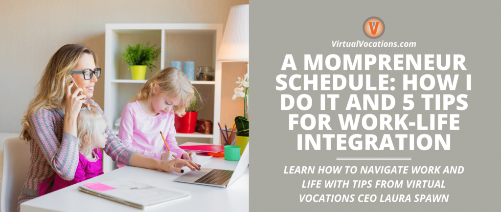 Learn how to navigate the life of a mompreneur with tips from Virtual Vocations CEO Laura Spawn.