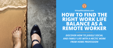 Discover how to find the right work life balance with these tips from Virtual Vocations.