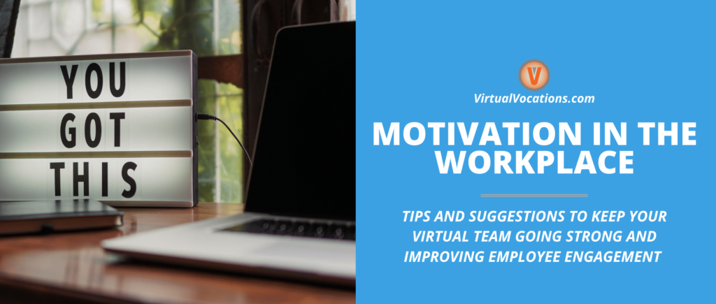 Motivation in the workplace is essential to improving employee engagement and employee morale.