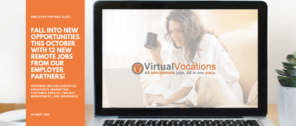 Employer partner alerts from Virtual Vocations provide the newest jobs to jump-start your work from home job search