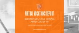 Virtual Vocations Businesses Still Hiring Amid COVID-19 - Q2 Employer Partners Report
