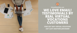 Testimonials make Virtual Vocations a legit company. Find out how you can find a remote job with us.