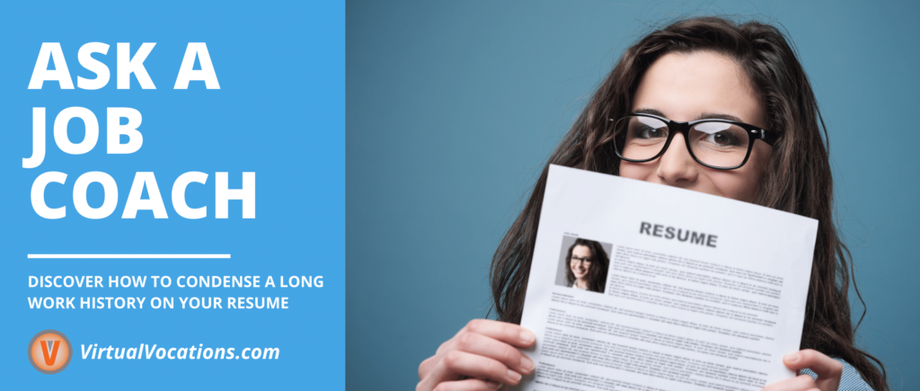 Find out how to condense a long work history in this Ask a Job Coach segment with Holly Leyva.