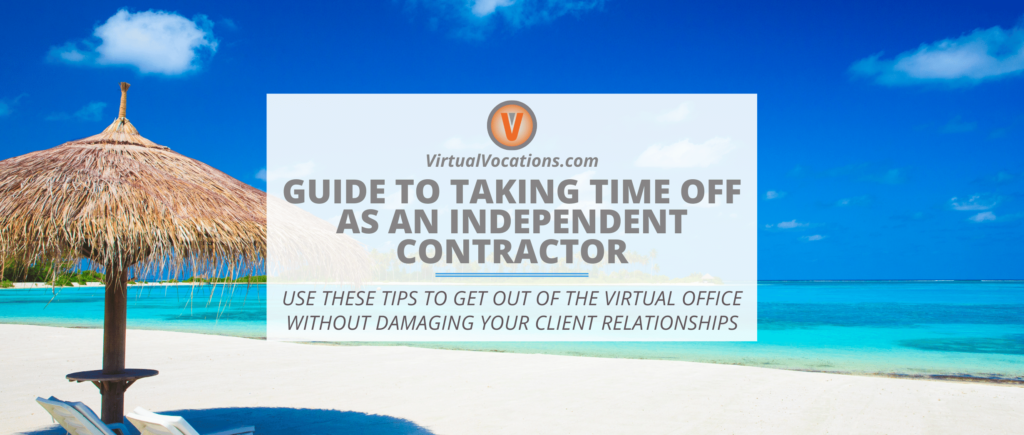 Use this guide to taking time off as an independent contractor to navigate client relationships and enjoy your much-deserved vacation.