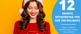 Extend your professional connections with these remote networking tips for the holidays.