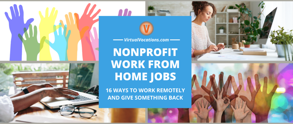 Find ways to give something back and find a fulfilling role with these nonprofit work from home jobs.