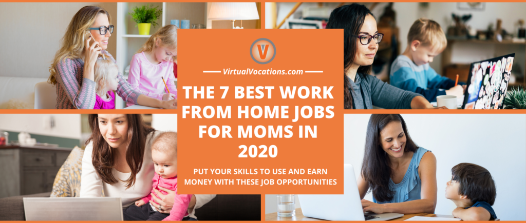 Check out these jobs if you're a mom who wants a work from home gig.