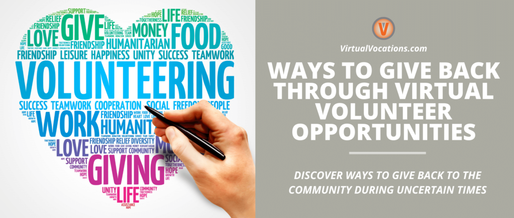 Virtual volunteer opportunities provide ways to boost your resume, network, and give something back to the community.