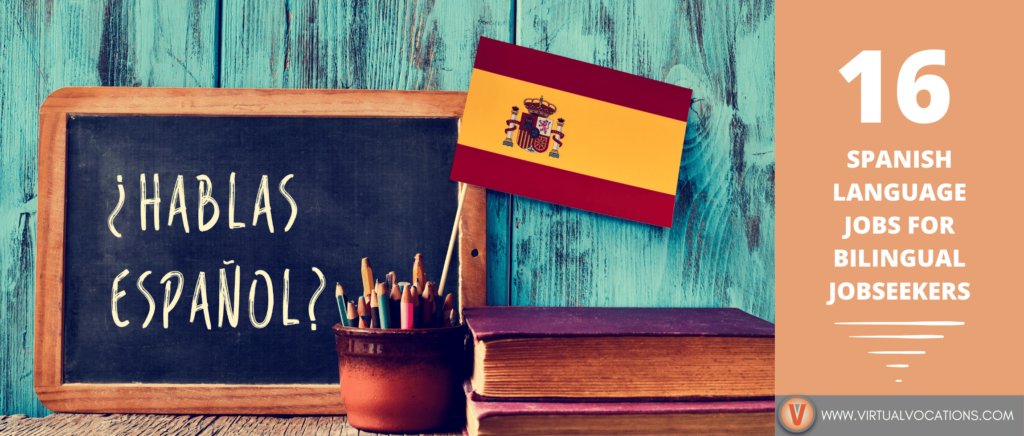 Put your bilingual skills to use with these Spanish remote jobs from Virtual Vocations.