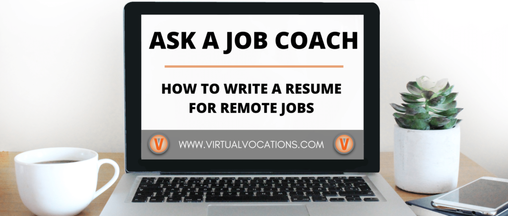 Find out how to write your first resume for a remote job with tips from Virtual Vocations job coach Holly Leyva.