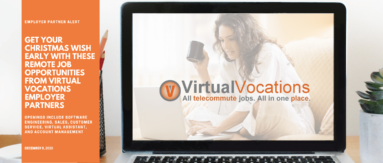 Find your next remote job with these jobs from our Virtual Vocations Employer Partners.