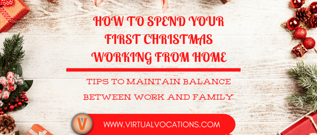 Find out how to balance family and work life during your first Christmas working from home.