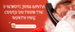 Santa needs a break from his job and maybe you do, too. Find out if these remote jobs santa could do from the North Pole are right for you.