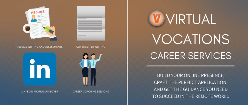 Subscribe to Virtual Vocations Career Services to boost your online presence and chance to gain remote employment.