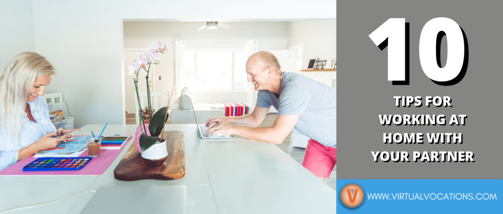 Use these tips to help you maintain healthy personal and professional relationships while working from home with your partner
