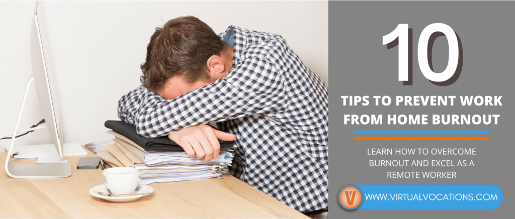 Learn how to overcome work from home burnout with these tips from Virtual Vocations.