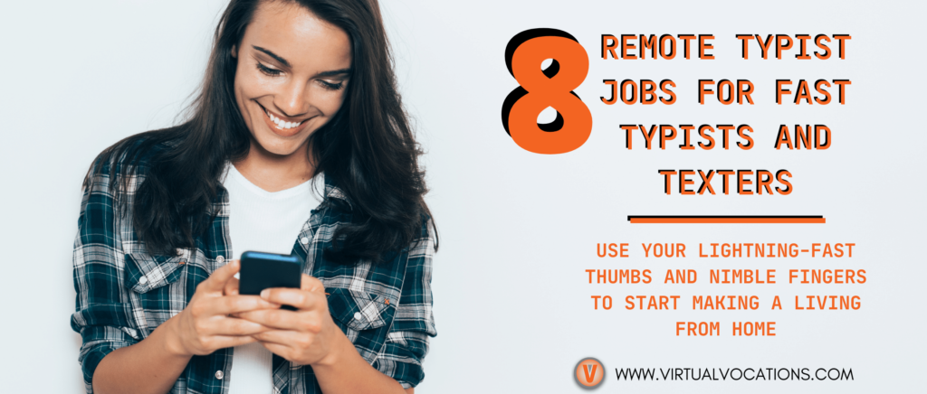 Earn a living as a fast typist with these remote typist jobs from Virtual Vocations.