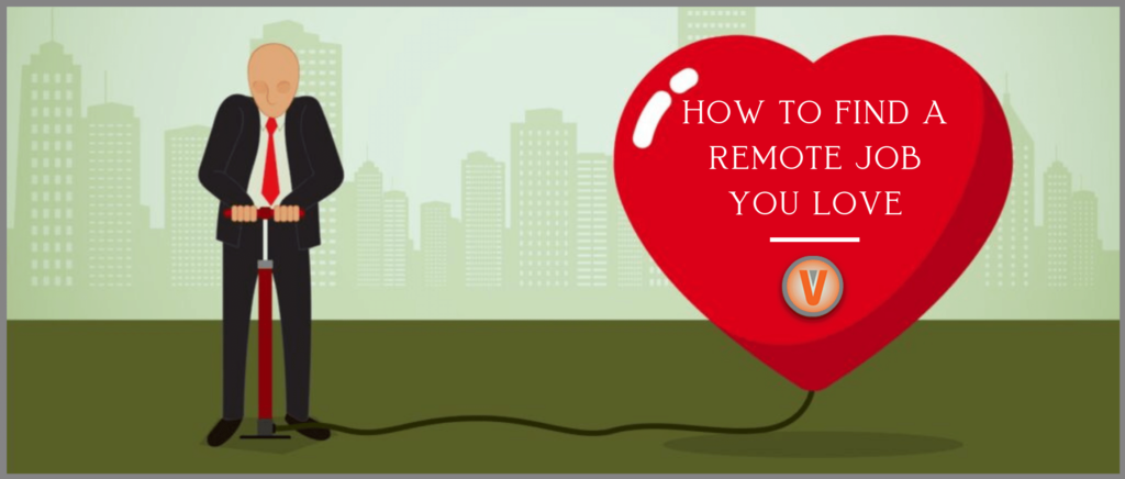 Use these tips to help you find a remote job that you love.