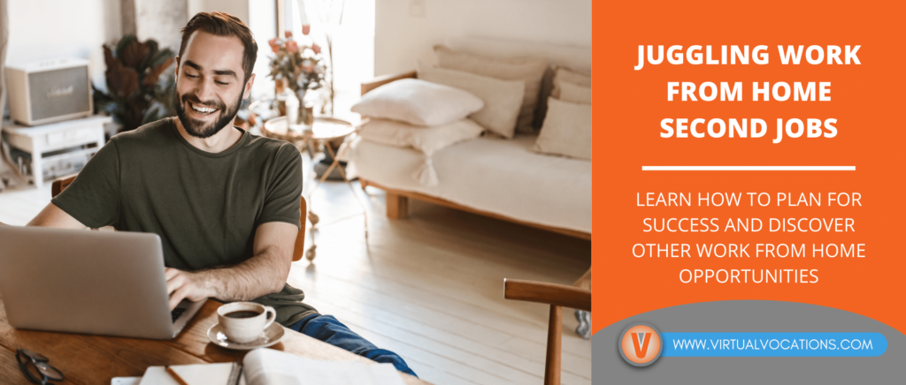 Learn how to plan for a second job and discover other work from home second jobs with tips from Virtual Vocations.