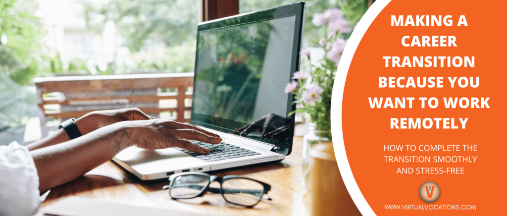 Find out ways to make a career transition if you want to work remotely in the future.
