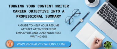 Use these tips to turn your content writer career objective into a professional summary and land your next writing gig.