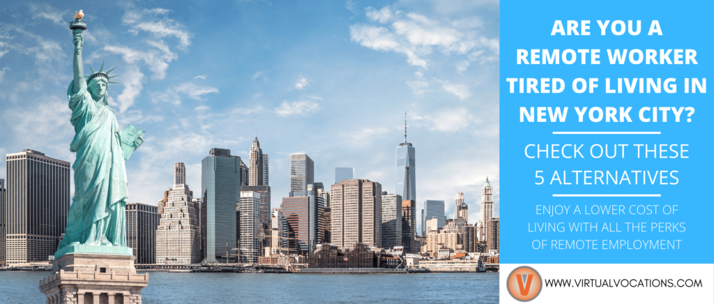 Learn about remote work-friendly cities if you're tired of living in New York City.