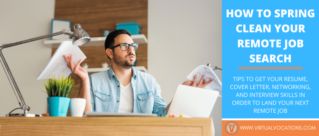 Use these tips from Virtual Vocations to spring clean your remote job search and land the job you've been wanting.